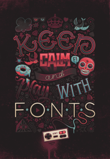 Keep Calm & Play With Fonts