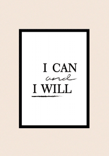 "poster ""I can and I will"""