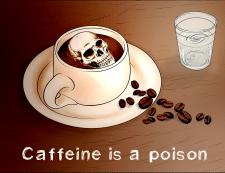 Кофеин - это яд.