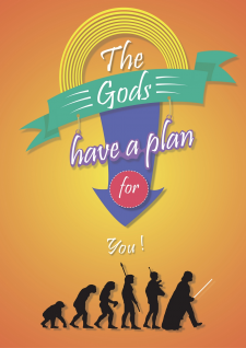 The Gods have a plan for you