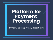 Platform for Payment Processing